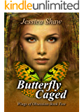Butterfly Caged (Wings of Obsession - Book 2)
