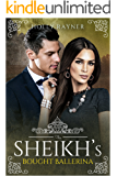 The Sheikh's Bought Ballerina (The Sheikh's New Bride Book 6)
