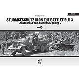 Sturmgeschutz III on the Battlefield 3: Volume 8 (World War Two Photobook Series)