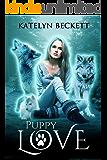 Puppy Love: A Reverse Harem Werewolf Romance (Her Secret Menagerie Book 1)