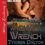 Monkey Wrench: Drunk Monkeys, Book 3
