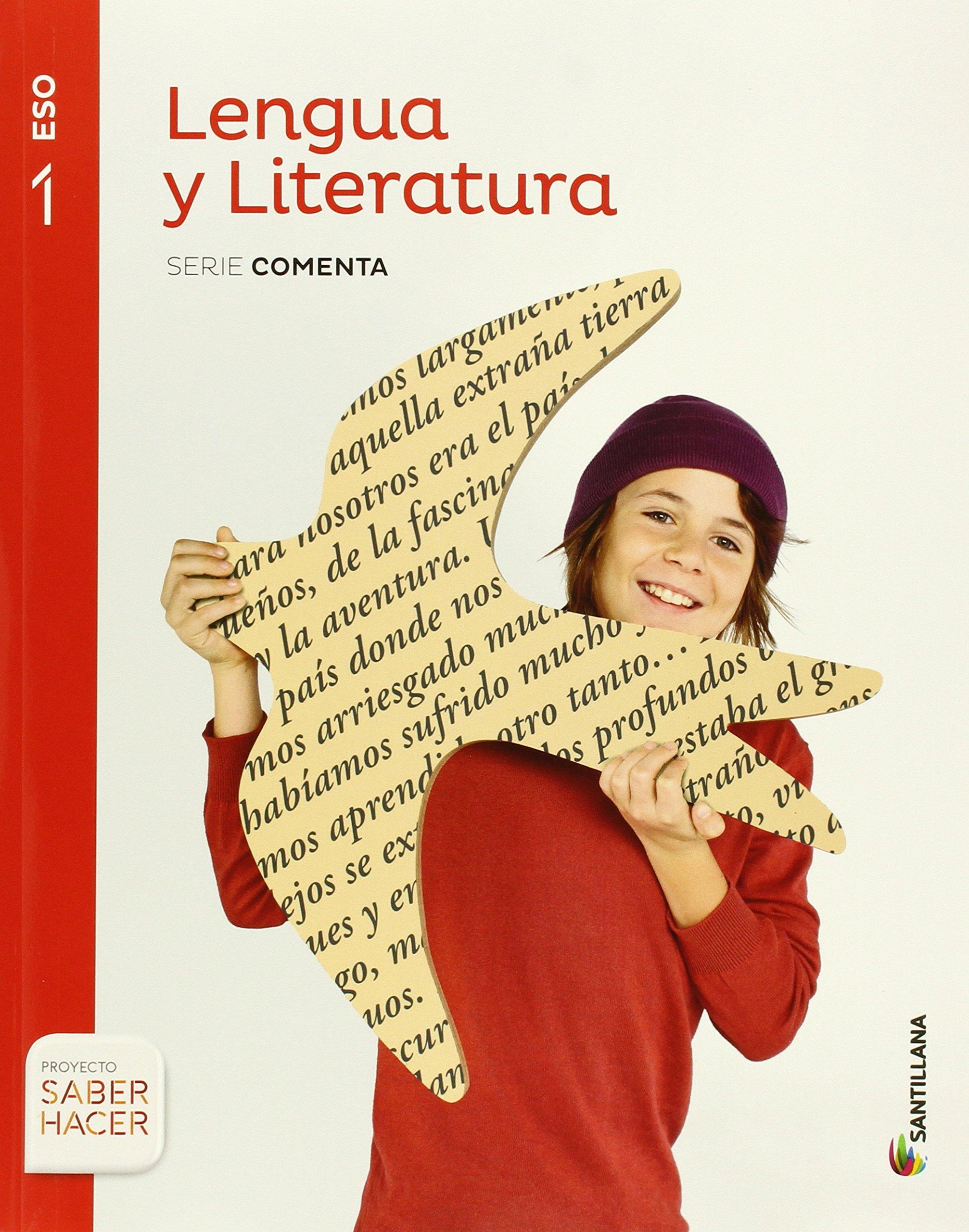 LENGUA Y LITERATURA SERIE COMENTA 1 ESO SABER HACER - 9788468015774: Amazon.es: Aa.Vv.: Libros
