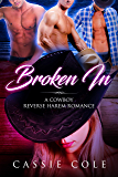 Broken In: A Cowboy Reverse Harem Romance (English Edition)