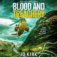 Blood and Treachery (A Scottish Crime Thriller): DCI Logan Crime Thrillers, Book 4