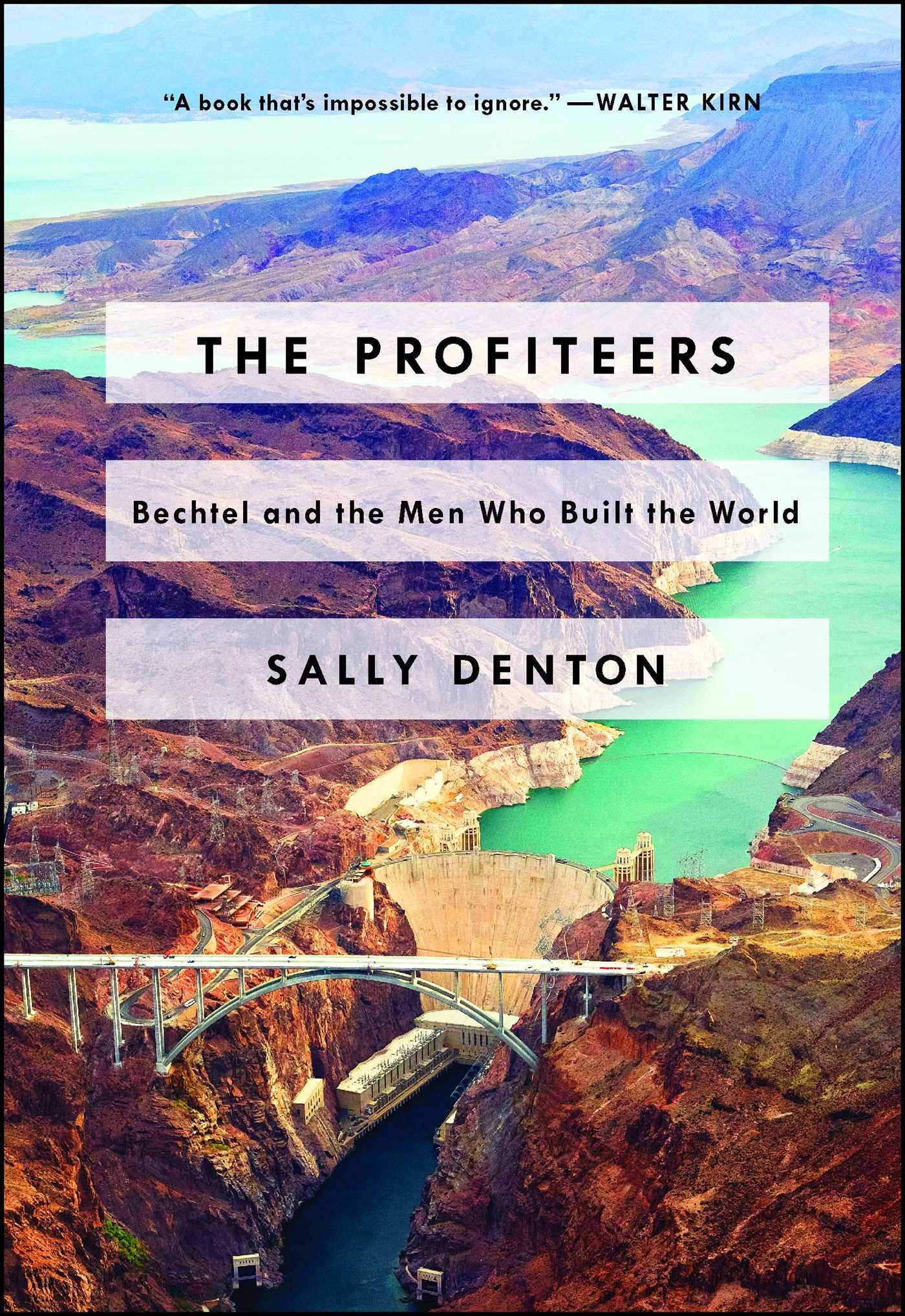 The Profiteers: Bechtel and the Men Who Built the World ...