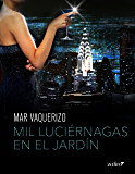 Mil luciérnagas en el jardín (Volumen Independiente) (Spanish Edition)