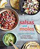 Salsas and Moles: Fresh and Authentic Recipes for Pico de Gallo, Mole Poblano, Chimichurri, Guacamole, and More