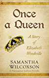 Once a Queen: A Story of Elizabeth Woodville (Plantagenet Embers)