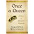Once a Queen: A Story of Elizabeth Woodville (Plantagenet Embers Novellas Book 2)