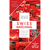Swiss Watching: Inside the Land of Milk and Money (English Edition)