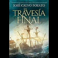 La travesía final (Novela Histórica)