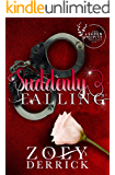 Suddenly Falling: The Serendipity Trilogy Book Two