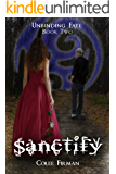 Sanctify (Unbinding Fate Book 2)
