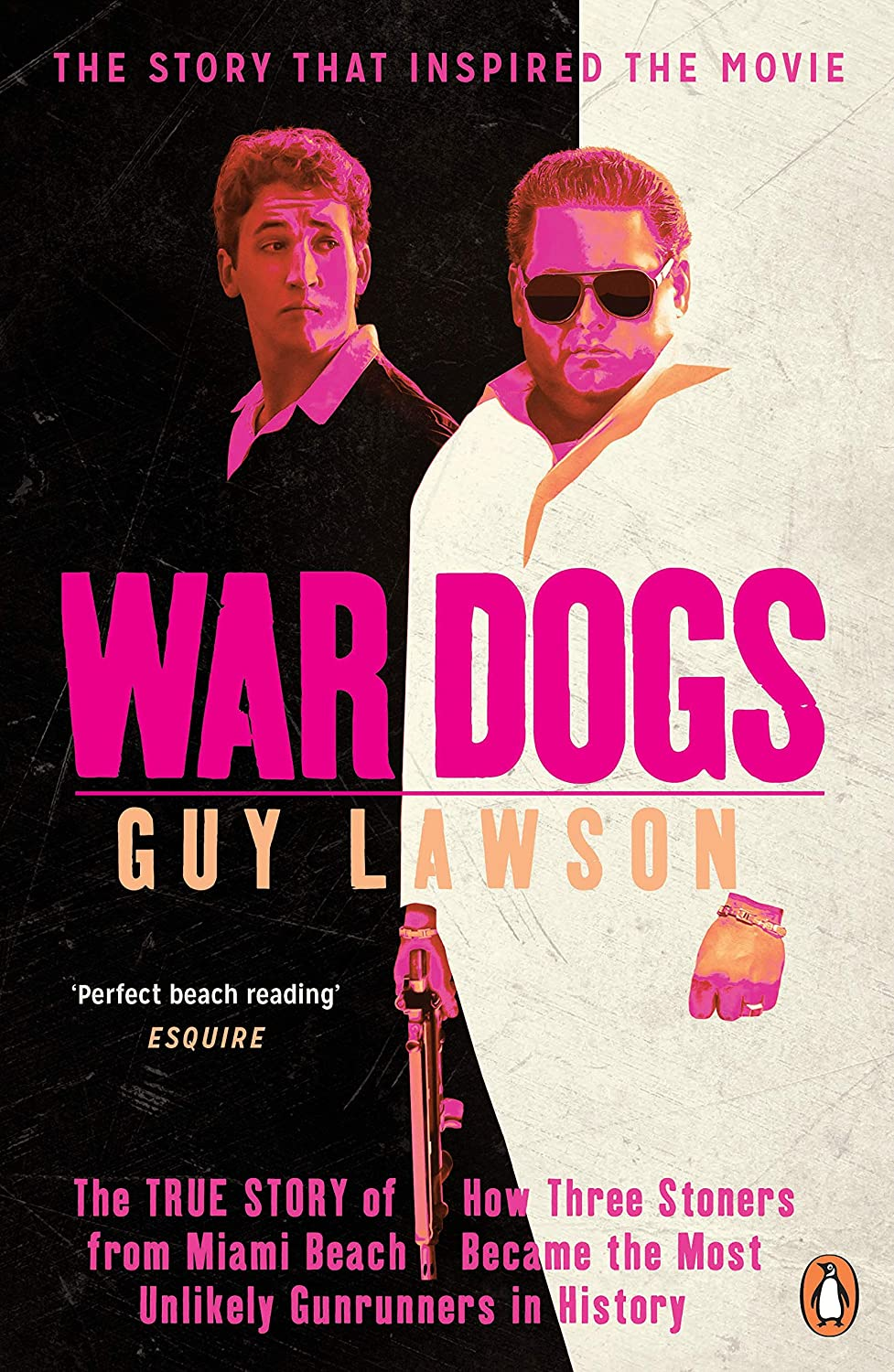 d4a06ef5147 War Dogs: The True Story of How Three Stoners from Miami Beach ...