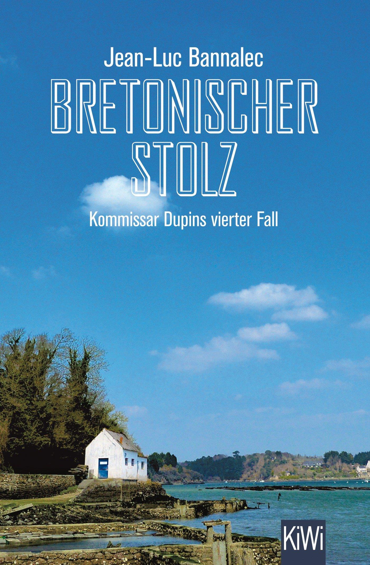 Bretonischer Stolz: Kommissar Dupins vierter Fall (Kommissar Dupin ermittelt, Band 4)