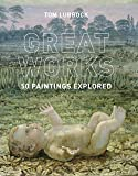 Great Works: 50 Paintings Explored