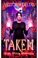 Taken (Rune Witch Mysteries Book 1) Kindle Edition