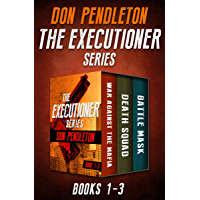 The Executioner Series Books 1–3: War Against the Mafia, Death Squad, and Battle Mask