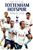 The Official Tottenham Hotspur Annual 2018 (Annuals 2018)