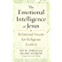 The Emotional Intelligence of Jesus: Relational Smarts for Religious Leaders