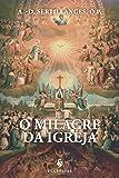 O Milagre da Igreja - Volume 13