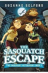 The Sasquatch Escape (The Imaginary Veterinary Book 1) Kindle Edition