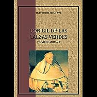 Don Gil de las Calzas Verdes (Spanish Edition)