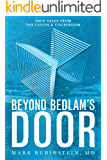 Beyond Bedlam's Door: True Tales from the Couch and Courtroom