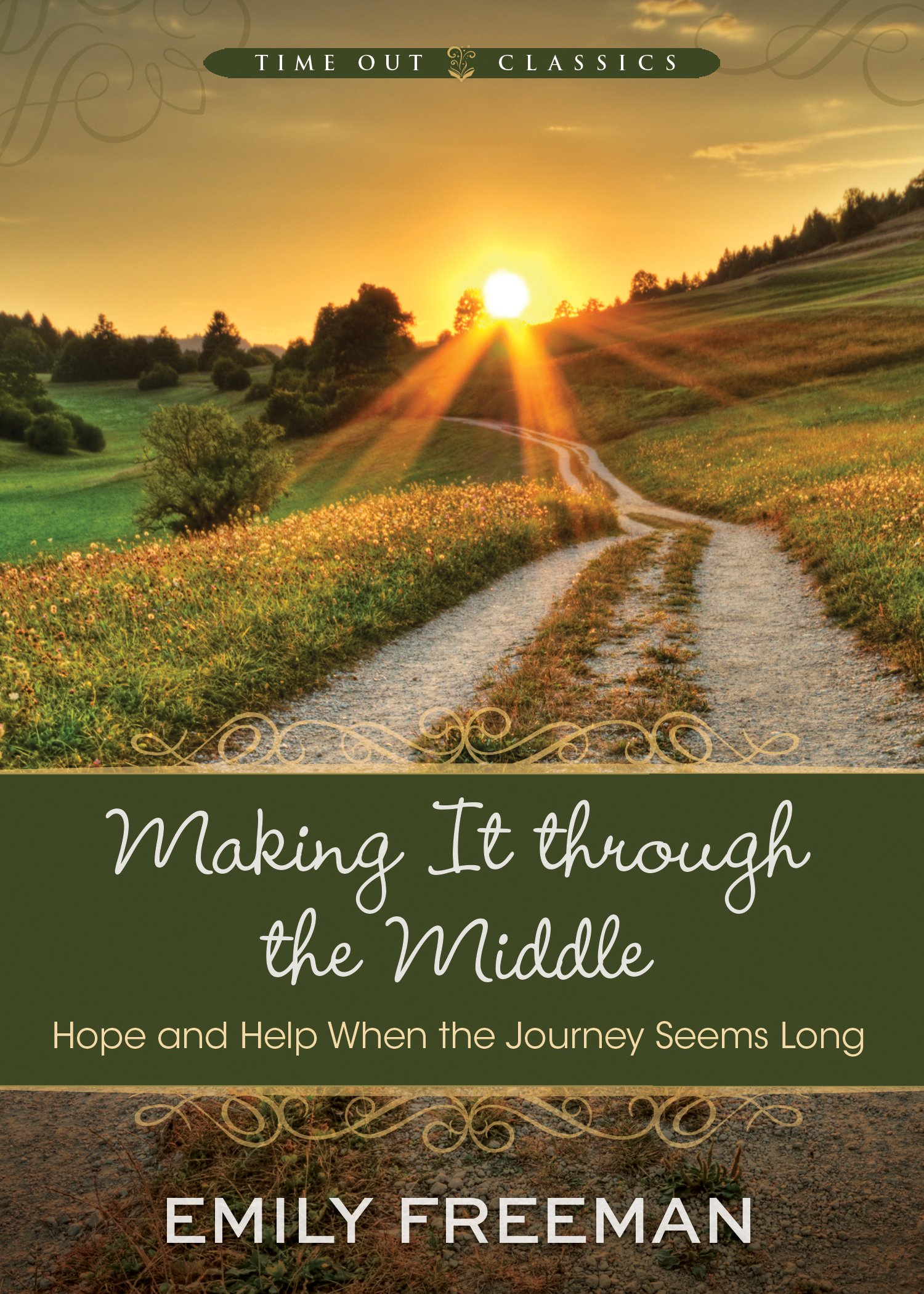 Making It Through the Middle: Hope and Help When the Journey Seems Long PDF