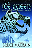 The Ice Queen (Odd Tangle-Hair Saga)