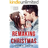Remaking Christmas: A Second Chance Romance
