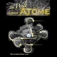 Die Welt der Atome