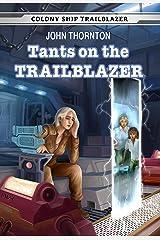 Tants on the Trailblazer (Colony Ship Trailblazer Book 4) Kindle Edition
