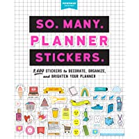 So. Many. Planner Stickers.: 2,600 Stickers to Decorate, Organise, and Brighten Your Planner