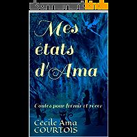 Mes états d'Ama: Contes pour frémir et rêver
