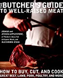 The Butcher's Guide toWell-RaisedMeat: How to Buy, Cut, and Cook Great Beef, Lamb, Pork, Poultry, and More
