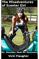 The Misadventures of Scooter Girl: Ms. Shoulder, Meet Mr. Pavement (Personal Stories Book 2) Kindle Edition