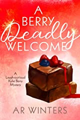 A Berry Deadly Welcome: A Humorous Cozy Mystery (Kylie Berry Mysteries Book 1) Kindle Edition