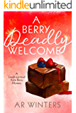 A Berry Deadly Welcome: A Laugh-Out-Loud Cozy Mystery (Kylie Berry Mysteries Book 1)