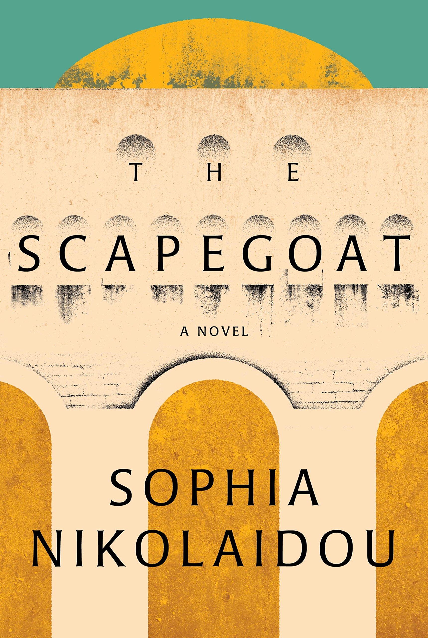 The Scapegoat: A Novel: Sophia Nikolaidou, Karen Emmerich