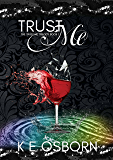 Trust Me (The Trust Me Trilogy Book 1)