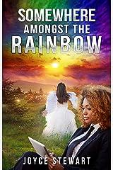 Somewhere Amongst the Rainbow (I'm More than a Survivor! Book 1) Kindle Edition