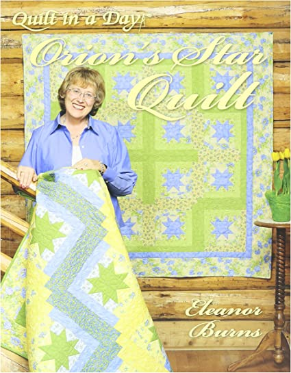 Quilt In A Day-Orions Star Quilt