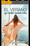El verano que cambió nuestras vidas (Spanish Edition)