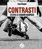 Contrasti - Storie di calcio sospeso