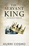 The Servant King: Ice Dragon Tales #2