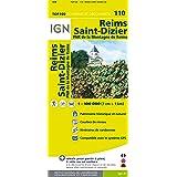 IGN 1 : 100 000 Reims - St. Dizier: Top 100 Tourisme et Découverte. Patrimoine historique et naturel / Courbes de niveau / Itinéraires de randonnée / Compatible GPS