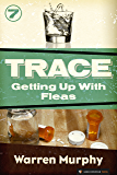 Getting Up With Fleas (Trace Book 7)