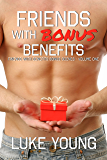 Friends With Bonus Benefits (Friends With Benefits Bonus Scenes - Volume One)