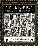 Rhetoric: The Art of Persuasion (Wooden Books)